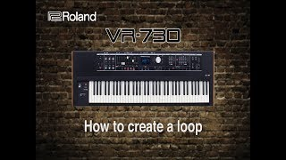 Roland VR-730 - How to create a loop