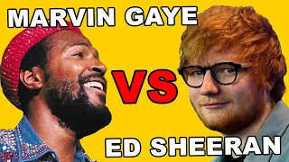 DID ED SHEERAN REALLY RIP OFF MARVIN GAYE???