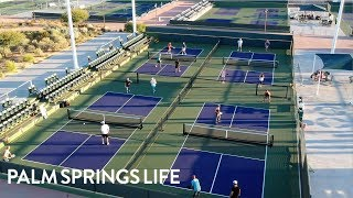 Pickleball Nationals at Indian Wells Tennis Garden   PALM SPRINGS LIFE
