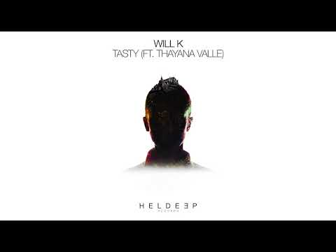 WILL K - Tasty (ft. Thayana Valle)