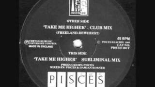 Pisces - Take Me Higher (Club Mix) 1989