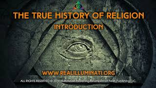 Real Truth™ The True History of Religion written by the Real Illuminati®