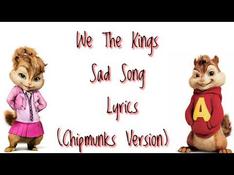 Sad Song - We the kings (Chipmunks Version)