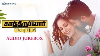 Kathiruppor Pattiyal - Audio Jukebox | Sean Roldan, Sachin Mani, Nandhitha | TrendMusic