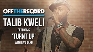 "Talib Kweli Performs ""Turnt Up"" With a Live Band- Off The Record"