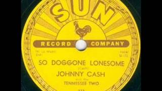 Johnny Cash - So Doggone Lonesome (1956) YouTube Videos