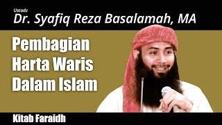 Kajian Sunnah : Pembagian Harta Waris Dalam Islam (Kitab Al Faraidh) - Ustadz Syafiq Riza Basalamah