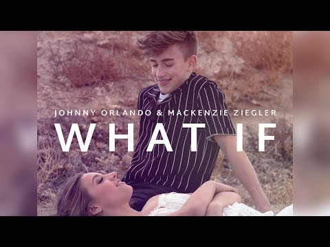 Johnny Orlando + Mackenzie Ziegler - What If (Lyric Video)