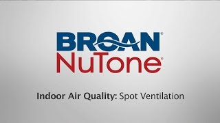 Spot Ventilation Can Improve the Indoor Air Quality in Your Home