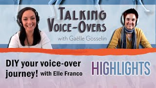 Elle Franco - Highlights - how to DIY your voice-over journey