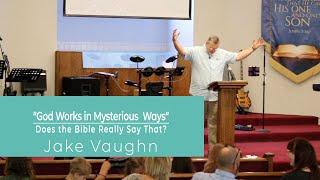 God Works in Mysterious Ways | Sermon | East Delta Baptist Church