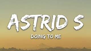 Astrid S - Doing To Me (Lyrics)