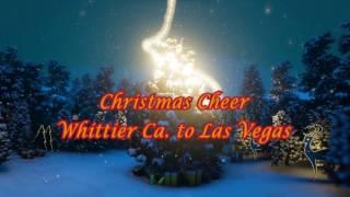christmas cheer from whittier ca to las vegas nev