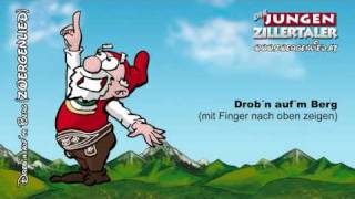 Die jungen Zillertaler - Drob´n auf´m Berg (Zwergenlied) :: Grand Prix 2009