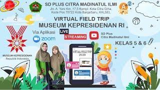 Virtual Field Trip Museum Kepresidenan RI (Kelas 5 & 6)