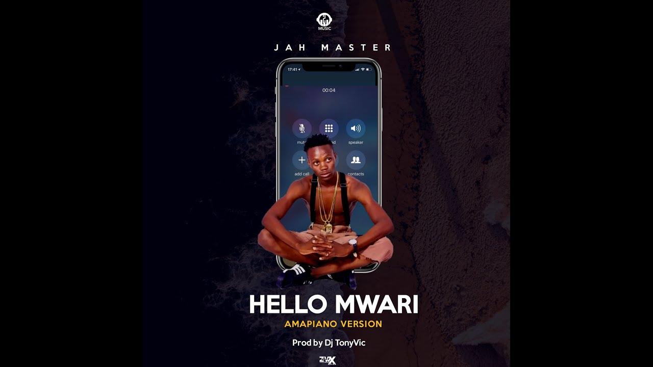 Jah  Master - Hello Mwari mapiano version '''((Prod By'''' Dj Ton
