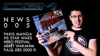 CGM - News 005 (Paris Manga / HS Star Wars / Hero Fest / FAQ ?)