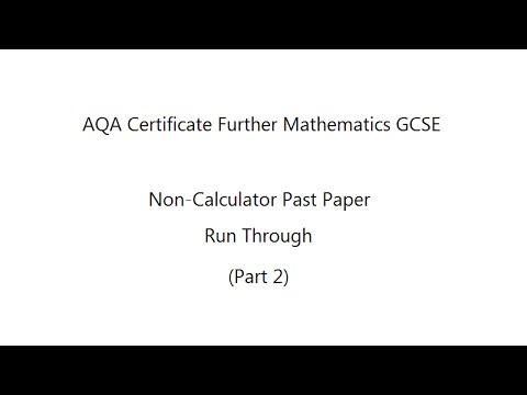 AQA Certificate Further Mathematics GCSE (8360/1): Non-Calculator Past Paper Part 2