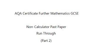 aqa certificate further mathematics gcse 8360 1 non calculator past paper part 2