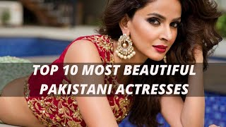 PAKISTANI BEAUTIFUL ACTRESS: TOP 10 MOST BEAUTIFUL PAKISTANI ACTRESSES |2018| MUST WATCH 😍