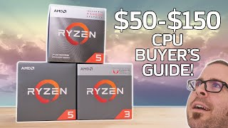 BUDGET ($50 - $150) CPU Buyer's Guide!
