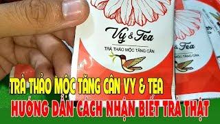 TRÀ THẢO MỘC TĂNG CÂN VY TEA NHẬN BIẾT BẢO VỆ SỨC KHỎE  | Trà thảo mộc Vy Tea | LH: 0973 162 749
