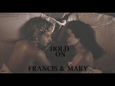 Francis & Mary || Hold On
