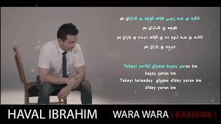Haval Ibrahim - Wara Wara ( Karaoke )