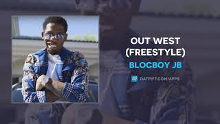 BlocBoy JB - Out West (Freestyle) (AUDIO)