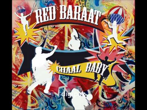 Red Baraat - Chaal Baby