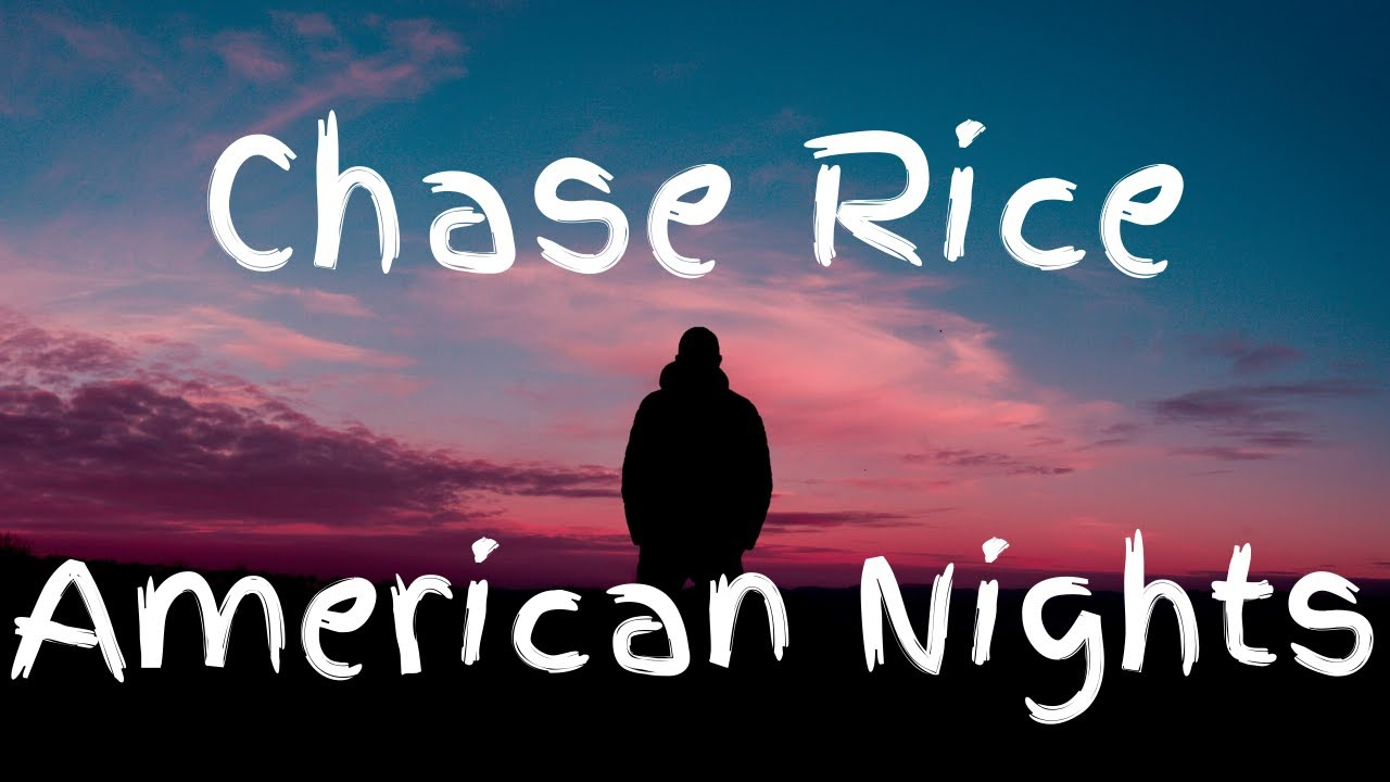 Chase Rice American Nights Lyric Video Youtube
