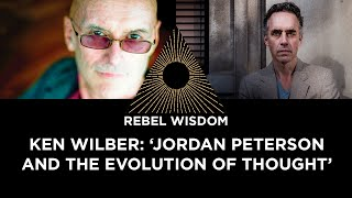 Ken Wilber: 'Jordan Peterson and the evolution of thought'