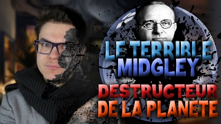 BULLE : La Vie du Terrible Midgley - Destructeur de la Planète