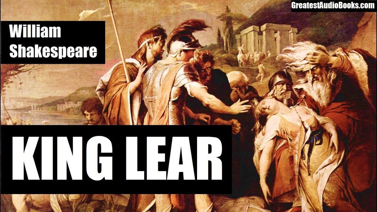 summary king lear king lear by william shakespeare full audiobook greatest audio books dramatic reading v