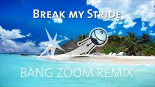 Break my stride (Bang Zoom Remix) Trap - Instrumental