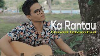 Download David Iztambul - Ka rantau | Lagu Minang Terbaik ( Substitle Bahasa Indonesia)