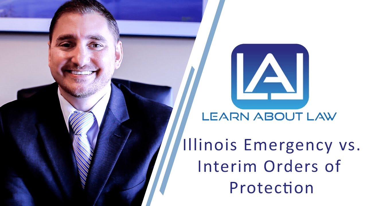 Illinois Emergency Orders of Protection and Illinois Interim