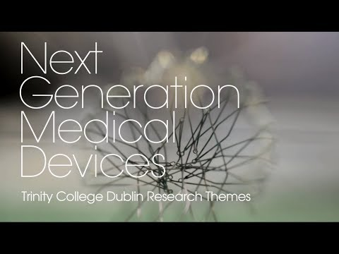 Next Generation Medical Devices Research Theme at Trinity