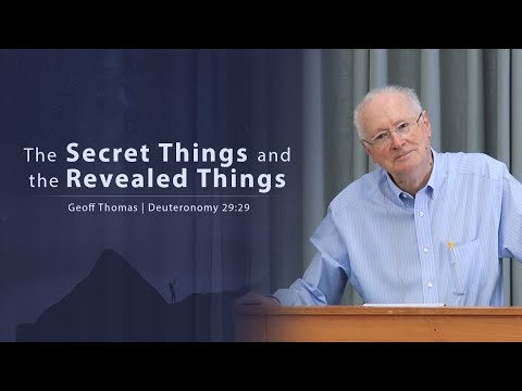 the-secret-things-and-the-revealed-things---geoff-thomas