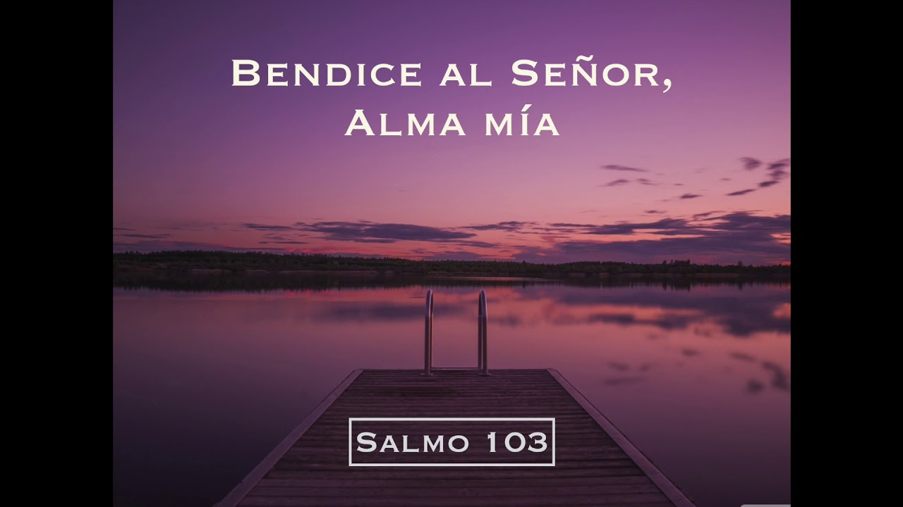 Bendice Al Señor Alma Mía Salmo 103 Athenas Tobías Buteler Youtube