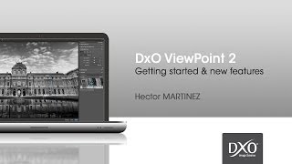 DxO ViewPoint 2 : Getting started & new features | Webinar
