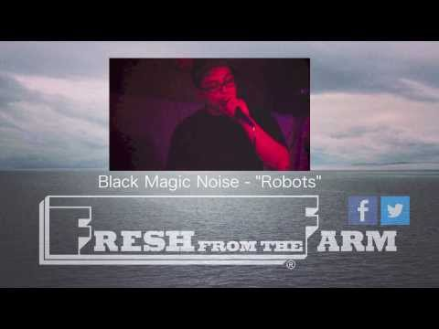 Black Magic Noize - Fresh from the Farm - Full Podcast