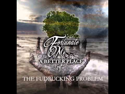 FORTUNATE ME: The Fudrucking Problem