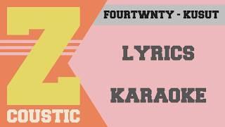 Fourtwnty - Kusut (Lyric Acoustic Karaoke) Mp3