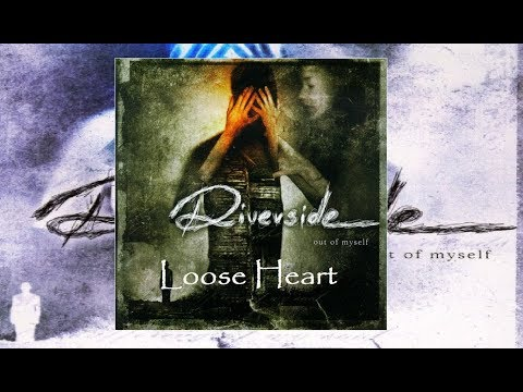 Riverside - Out Of Myself - Loose Heart