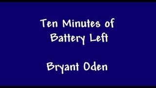 Funny Song: 10 Minutes of Battery Left.