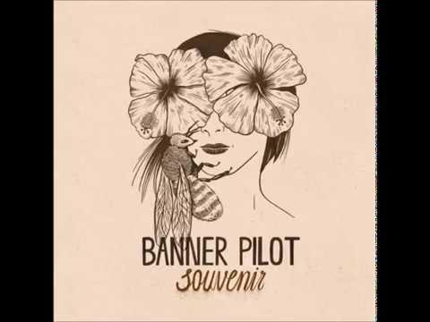 Banner Pilot Souvenir (full album)