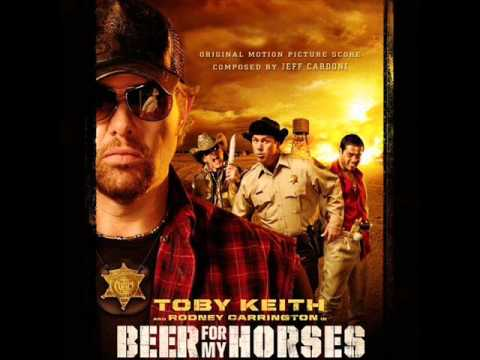 Beer for My Horses. Musica: Jeff Cardoni