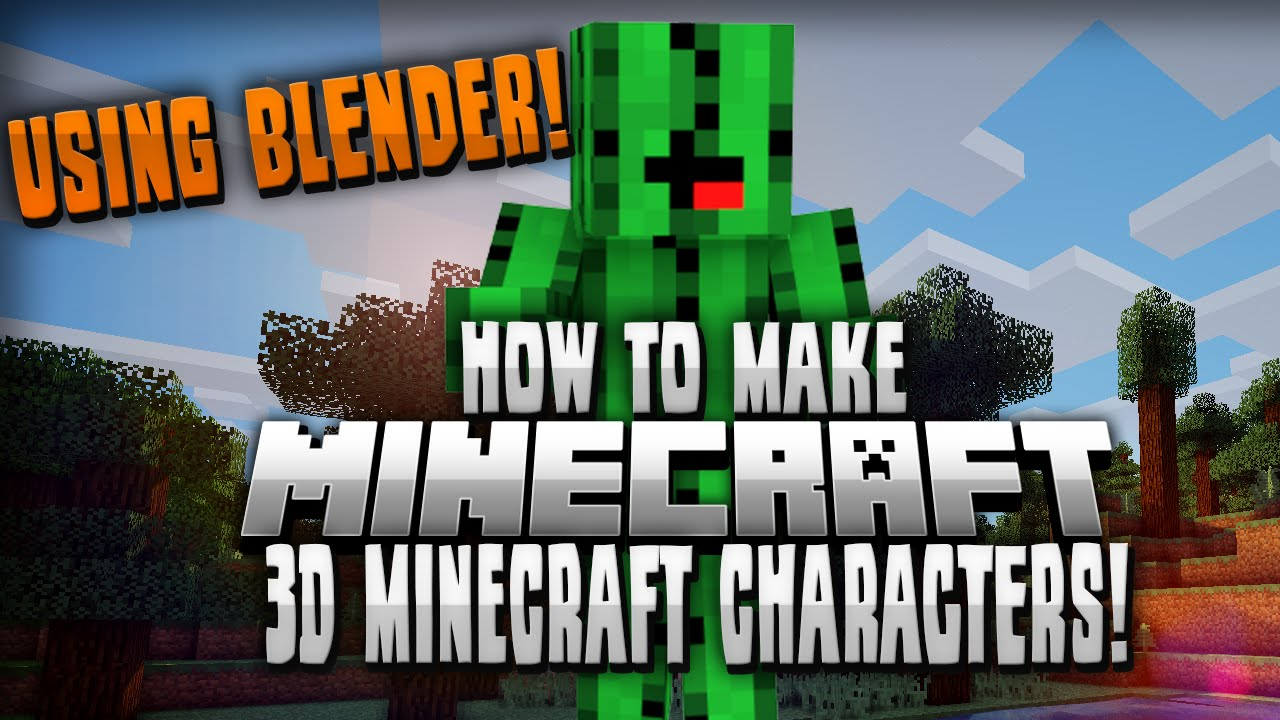 how to create a minecraft character in blender