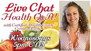 Live Chat with Corrina Rachel: Health Q&A, Wellness, Weight Loss, Diet Tips, Nutrition